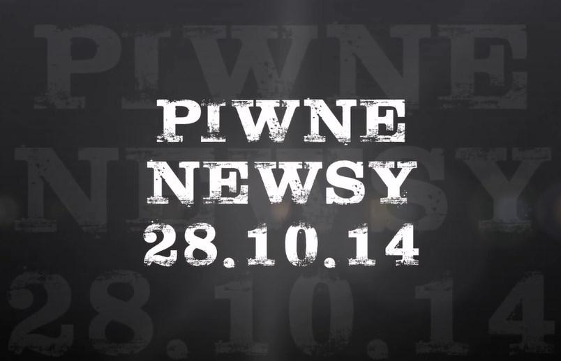 [Piwne Newsy] 28.10.14