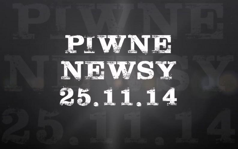 [Piwne Newsy] 25.11.14