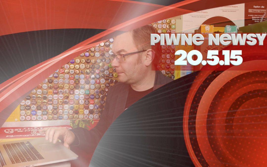 [Piwne Newsy] 20.5.15
