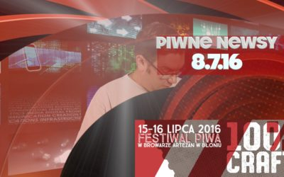 [Piwne Newsy] 9.7.16