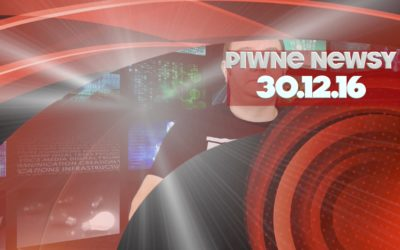 [Piwne Newsy] 30.12.16