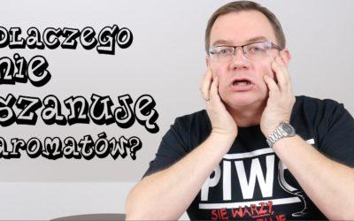 Dlaczego nie szanuję aromatów [1 ze 100 pytań]